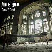 Play & Download Time Is a Tyrant by Anubis Spire | Napster
