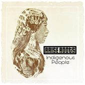 Indigenous People by Arise Roots