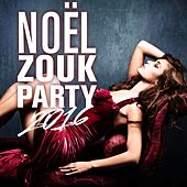 Play & Download Noël Zouk Party 2016 by Various Artists | Napster