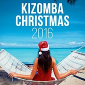 Play & Download Kizomba Christmas 2016 by Various Artists | Napster