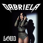 Play & Download Loud by Gabriela | Napster