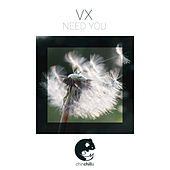 Need You - Single by Vx