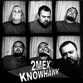 Play & Download Knowhawk by 2Mex | Napster