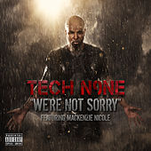 Play & Download We're Not Sorry - Single by Tech N9ne | Napster