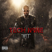 Play & Download Wet - Single by Tech N9ne | Napster