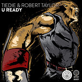 Play & Download U Ready - Single by Robert Taylor | Napster
