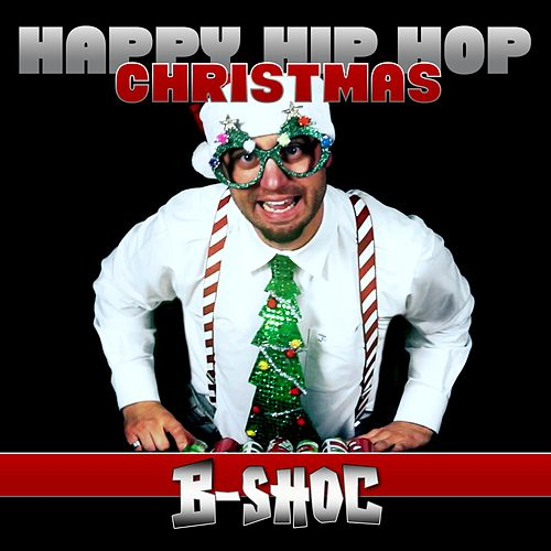 Play & Download Happy Hip Hop Christmas by B-Shoc | Napster