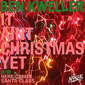 Play & Download It Ain't Christmas Yet by Ben Kweller | Napster