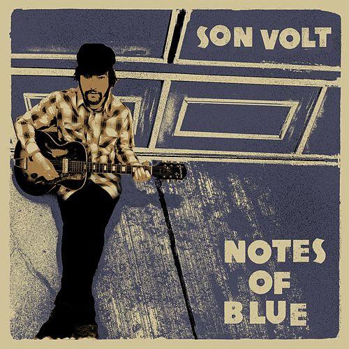 Play & Download Notes of Blue by Son Volt | Napster