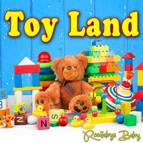 Play & Download Toy Land by Rockabye Baby! | Napster