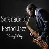 Play & Download Serenade of Period Jazz by Craig Riley | Napster