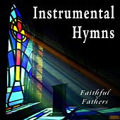 Play & Download Instrumental Hymns by Faithful Fathers | Napster