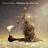 Play & Download Following the Ether Sun by Forrest Fang | Napster