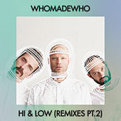 Hi & Low (Remixes, Pt. 2) by WhoMadeWho