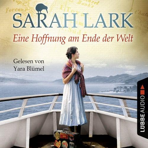Eine Hoffnung am Ende der Welt - Die Weiße-Wolke-Saga 4 (Ungekürzt) von Sarah Lark