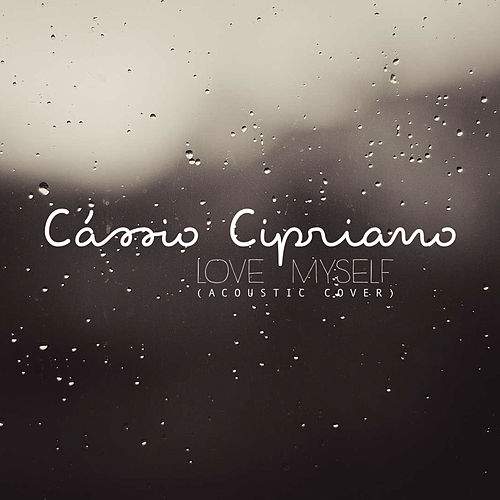 Love Myself (Acoustic Cover) by Cássio Cipriano