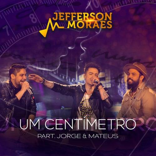 Um Centimetro (Ao Vivo) de Jefferson Moraes
