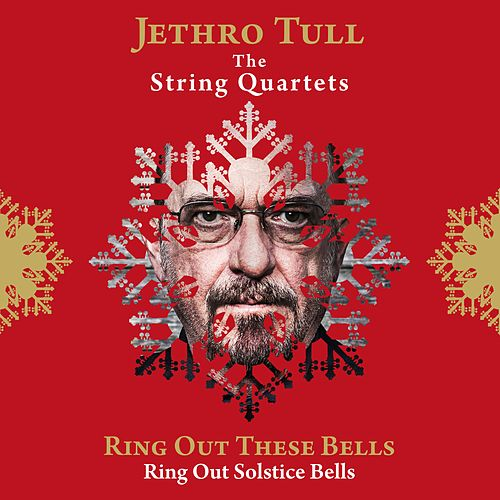 Ring Out These Bells (Ring Out, Solstice Bells) by Jethro Tull