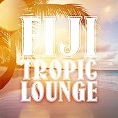 Play & Download Fiji Tropic Lounge by Various Artists | Napster