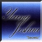 Secreto by Young Joshua
