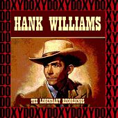 Play & Download The Legendary Recordings (Remastered, Doxy Collection) by Hank Williams | Napster
