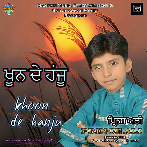 Khoon De Hanju by Prince Ali
