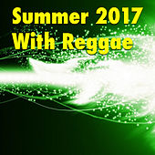Play & Download Summer 2017 With Reggae by Various Artists | Napster