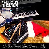 Do You Hear the Little Drummer Boy by Fallout Shelter