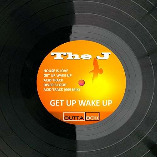 Play & Download Get up Wake Up by J. | Napster