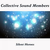 Silent Heroes by Collective Sound Members