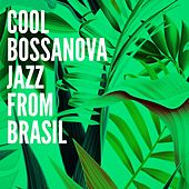 Play & Download Cool Bossanova Jazz from Brasil by Various Artists | Napster