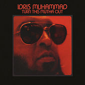 Play & Download Turn This Mutha Out by Idris Muhammad | Napster