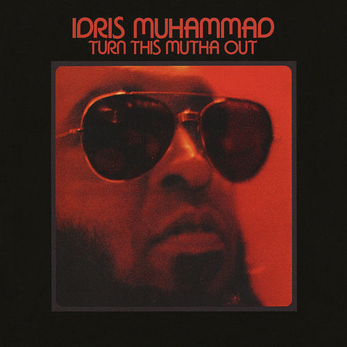 Turn This Mutha Out by Idris Muhammad