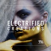Play & Download Electrified Creations, Vol. 1 by Various Artists | Napster