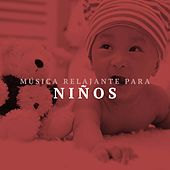 Play & Download Musica Relajante para Niños by Various Artists | Napster