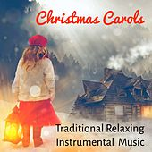 Christmas Carols - Traditional Instrumental Relaxing Music for Beautiful Day Silent Night Chakra Meditation with New Age Binaural Soothing Sounds by Various Artists