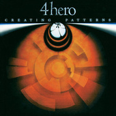 Play & Download Creating Patterns by 4 Hero | Napster