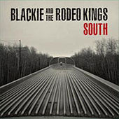 Play & Download South by Blackie and the Rodeo Kings | Napster