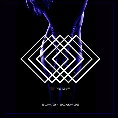 Play & Download Bondage by Blav3 | Napster
