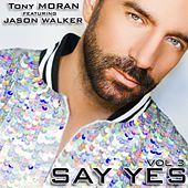 Say Yes (The Remixes, Vol. 3) by Tony Moran