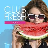 Play & Download Club Fresh, Vol. 1 by Various Artists | Napster