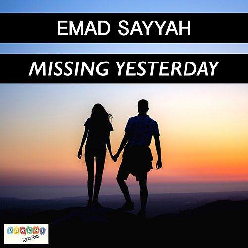 Play & Download Missing Yesterday by Emad Sayyah | Napster