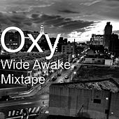 Wide Awake Mixtape by Oxy
