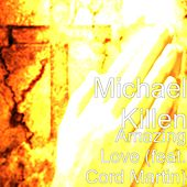 Play & Download Amazing Love (feat. Cord Martin) by Michael Killen | Napster