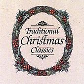 Play & Download Traditional Christmas Classics by Various Artists | Napster