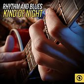 Rhythm and Blues Kind of Night by Various Artists