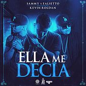 Play & Download Ella Me Decía (feat. Kevin Roldan) by Sammy | Napster