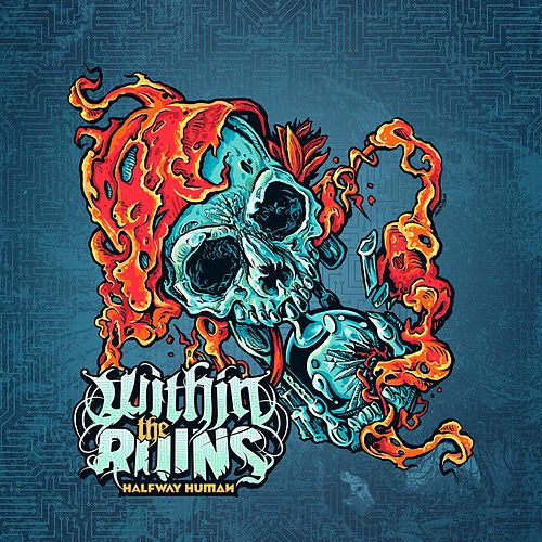 Halfway Human by Within The Ruins