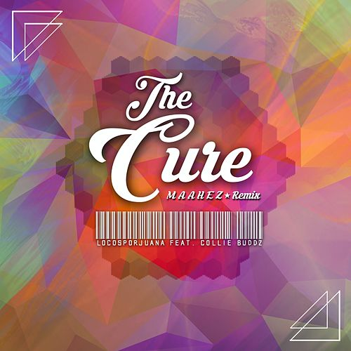 The Cure (feat. Collie Buddz) [Maahez Remix] by Locos Por Juana