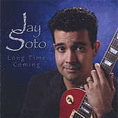 Play & Download Long Time Coming by Jay Soto | Napster